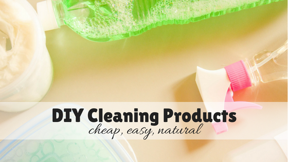 DIY cleaning products for newbies -cheap, easy, natural