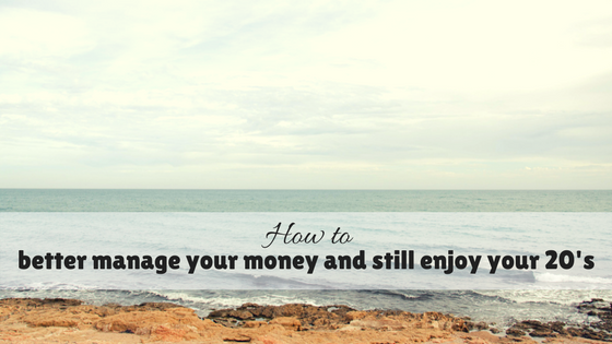 Living on one income 101- how to better manage your money and still enjoy your 20s