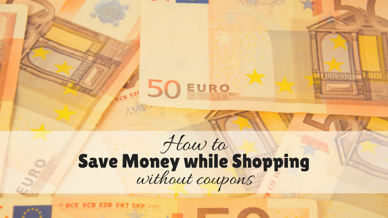 How to save money while shopping – without coupons