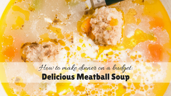 How to make dinner on a budget: Delicious meatball soup