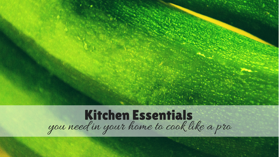 What kitchen essentials you need in your home for cooking like a pro- 5 easy tips for newbies