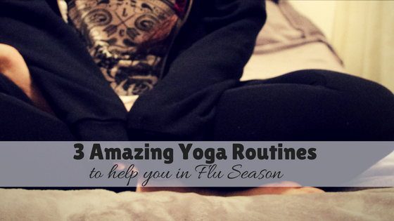 3 Amazing Yoga Routines to Help You in Flu Season