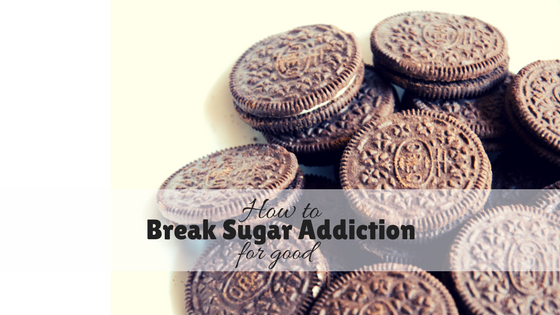 How to break sugar addiction for GOOD