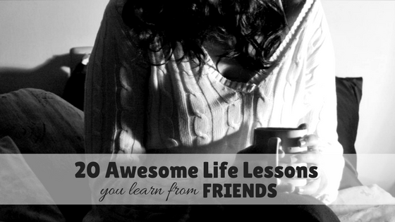 20 Awesome Life Lessons you learn from FRIENDS