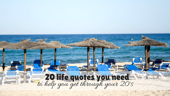 20 life quotes you need to help you get through your 20's